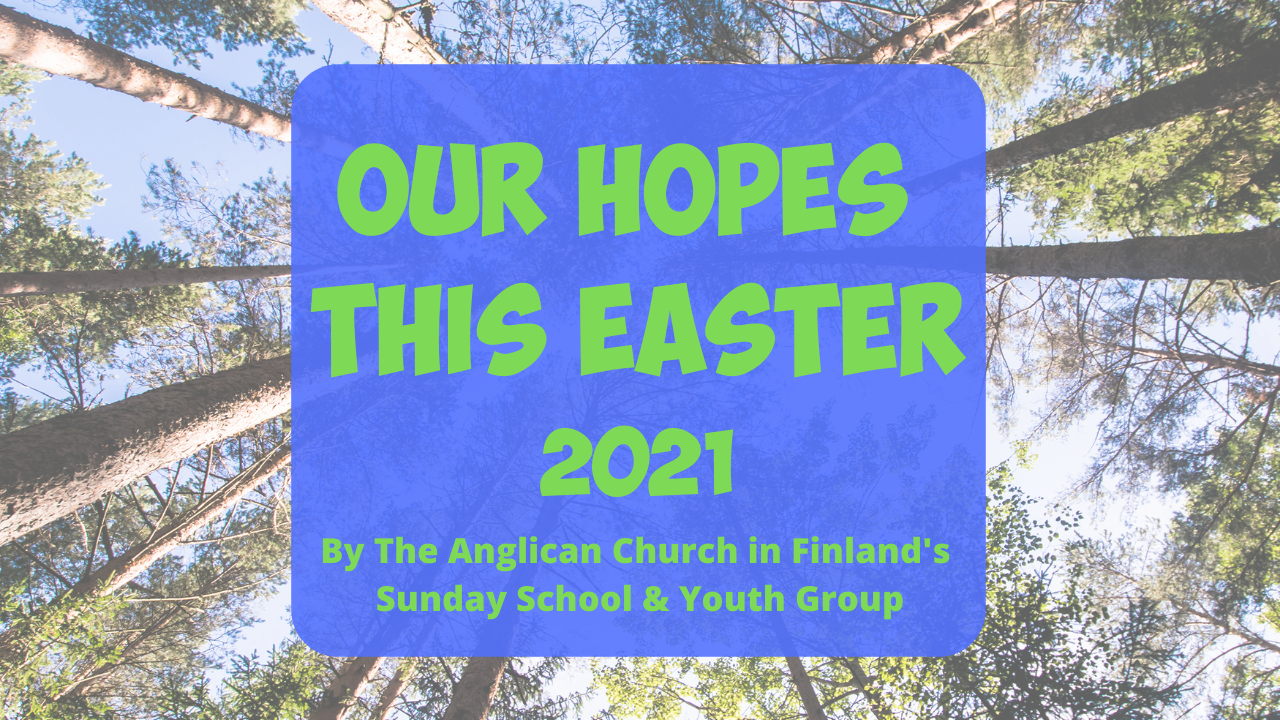 Our hopes this Easter